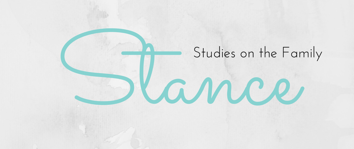 Stance: Studies on the Family